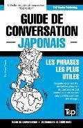 Guide de Conversation Francais-Japonais Et Vocabulaire Thematique de 3000 Mots