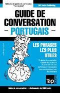 Guide de Conversation Francais-Portugais Et Vocabulaire Thematique de 3000 Mots