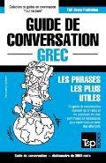 Guide de Conversation Fran?ais-Grec Et Vocabulaire Th?matique de 3000 Mots