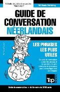 Guide de Conversation Francais-Neerlandais Et Vocabulaire Thematique de 3000 Mots
