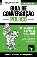Guia de Conversacao Portugues-Polaco E Dicionario Conciso 1500 Palavras