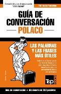 Guia de Conversacion Espanol-Polaco y Mini Diccionario de 250 Palabras