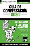 Guia de Conversacion Espanol-Ruso y Diccionario Conciso de 1500 Palabras