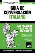Gu?a de Conversaci?n Espa?ol-Italiano y Diccionario Conciso de 1500 Palabras