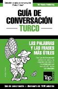 Guia de Conversacion Espanol-Turco y Diccionario Conciso de 1500 Palabras