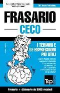 Frasario Italiano-Ceco E Vocabolario Tematico Da 3000 Vocaboli
