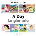 My First Bilingual Book-A Day (English-Italian)