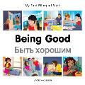 My First Bilingual Book-Being Good (English-Russian)
