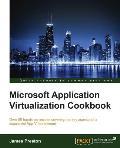 Microsoft Application Virtualization Cookbook