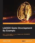 Libgdx Game Development by Example