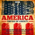 America: Empire of Liberty: a BBC Radio History of the United States