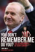 You Don't Remember Me, Do You?: The Autobiography of Terry Conroy