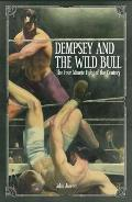Dempsey and the Wild Bull: The Four Minute Fight of the Century