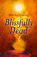 Blissfully Dead: Life Lessons from the Other Side