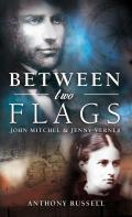 Between Two Flags: John Mitchel & Jenny Verner