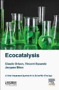Ecocatalysis: A New Integrated Approach to Scientific Ecology