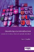 Theorising Decentralisation: Comparative Evidence from Sub-National Switzerland
