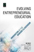 Evolving Entrepreneurial Education: Innovation in the Babson Classroom