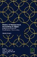 History of Management Accounting in Japan: Institutional & Cultural Significance of Accounting