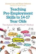 Teaching Pre-Employment Skills to 14-17-Year-Olds: The Autism Works Now!(r) Method