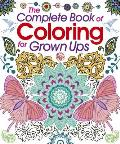 The Complete Book of Coloring for Grown Ups