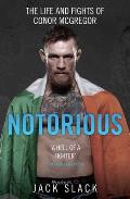 Notorious The Life & Fights of Conor McGregor