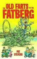 The Old Farts versus The Fatberg