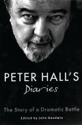 Peter Halls Diaries The Story of a Dramatic Battle