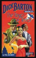 Dick Barton, Episode III the Tango of Terror: Warehouse Theatre Company
