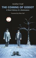 The Coming of Godot: A Short History of a Masterpiece
