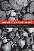 Theatre of Catastrophe: New Essays on Howard Barker