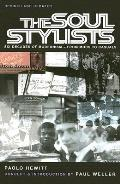 Soul Stylists Six Decades of Modernism From Mods to Casuals