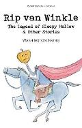 Rip Van Winkle, the Legend of Sleepy Hollow & Other Stories
