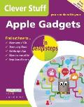 Clever Stuff You Can Do with Your Apple Gadgets in Easy Steps