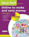Clever Stuff You Can Do Online to Make and Save Money in Easy Steps