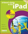 A Parent's Guide to the iPad in Easy Steps: Covers IOS 6, for iPad 3rd and 4th Generation and iPad 2