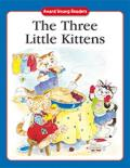 The Three Little Kittens: A Traditional Story with Simple Text and Large Type. for Age