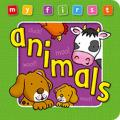 My First Animals Board Book: Bright and Colorful First Topics Make Learning Easy and Fun.