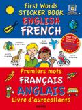 First Words Sticker Book - English / French + French / Engli: Over 100 Reusable Stickers and Over 200 Essential Words - PR