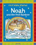 Noah and the First Rainbow: A Favorite Old Testament Bible Story, Retold for Young Child