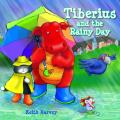 Tiberius and the Rainy Day: Tiberius Tales - Charming Stories, Exciting Escapades. Ages