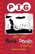 Pig Gets the Black Death (Nearly): Set 1