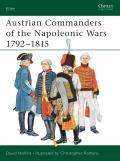 Austrian Commanders of the Napoleonic Wars 1792 1815