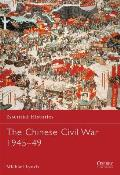 Essential Histories||||The Chinese Civil War 1945–49||||Chinese Civil War 1945 ESS 061