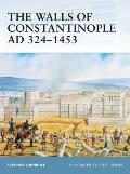 The Walls of Constantinople Ad 324 1453