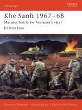 Khe Sanh 1967 68 Marines Battle for Vietnams Vital Hilltop Base