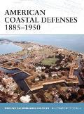 American Coastal Defences 1885 1950