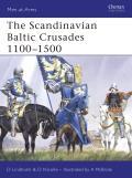 The Scandinavian Baltic Crusades 1100-1500
