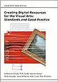Creating Digital Resources for the Visual Arts: Standards and Good Practice