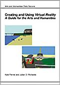 Creating and Using Virtual Reality: A Guide for the Arts and Humanities